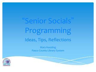 � Senior Socials �  Programming