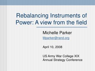 Rebalancing Instruments of Power: A view from the field