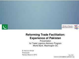Dr. Manzoor Ahmad Ambassador Pakistan Mission to WTO manzoor.ahmad@wto-pakistan