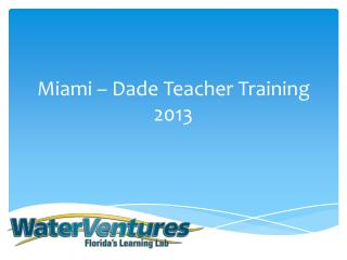 Miami – Dade Teacher Training 2013