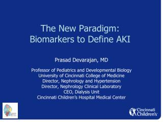 The New Paradigm: Biomarkers to Define AKI