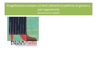 Progettazione europea sui temi attinenti le politiche di genere e pari opportunità
