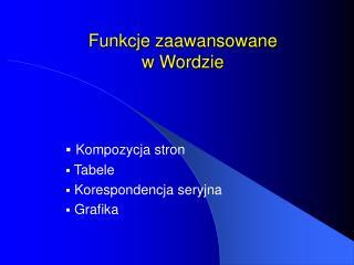 Funkcje zaawansowane  w Wordzie