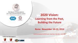 2020 Vision:  Learning from the Past, Building the Future Rome  November 10-13, 2014