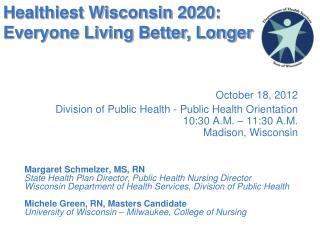 October 18, 2012 Division of Public Health - Public Health Orientation 10:30 A.M. – 11:30 A.M.