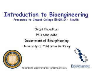 Introduction to Bioengineering Presented to Chabot College ENGR10 � Nov06