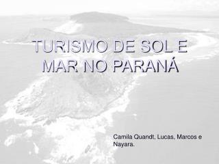 TURISMO DE SOL E MAR NO PARANÁ