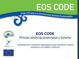 """"""" EOS CODE  – Principi održivog poslovanja u turizmu"""""""