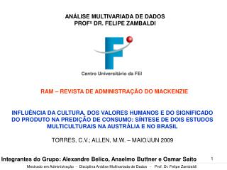 ANÁLISE MULTIVARIADA DE DADOS PROFº DR. FELIPE ZAMBALDI