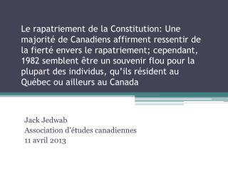 Jack  Jedwab Association  d'études canadiennes 11  avril 2013