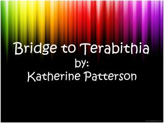 katherine pattersons bridge to terabithia essay It is, really, the opposite as she states in her essay katherine tells us that fiction is truth's in response to katherine paterson's bridge to terabithia.