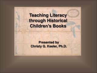 Teaching Literacy through Historical Children's Books