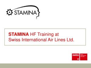 STAMINA  HF Training at  Swiss International Air Lines Ltd.