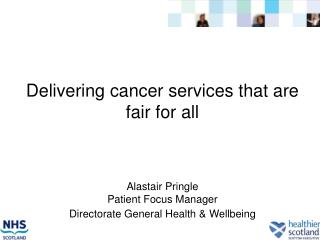Delivering Cancer Services that are Fair for All