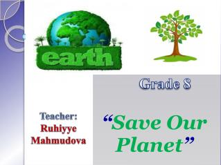 """ Save Our Planet """