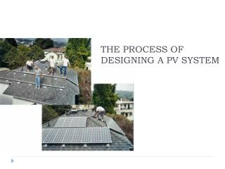 THE PROCESS OF DESIGNING A PV SYSTEM