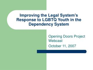 Improving the Legal System's Response to LGBTQ Youth in the Dependency System