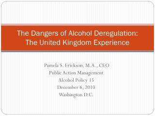 The Dangers of Alcohol Deregulation:  The United Kingdom Experience