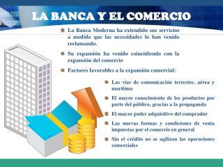 LA BANCA Y EL COMERCIO
