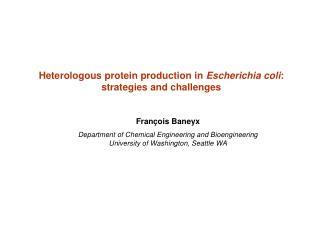 Heterologous protein production in  Escherichia coli : strategies and challenges