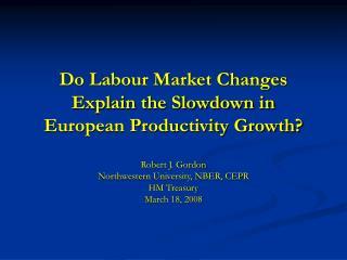Do Labour Market Changes  Explain the Slowdown in European Productivity Growth?