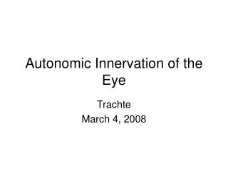 Autonomic Innervation of the Eye