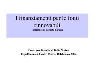 I finanziamenti per le fonti rinnovabili contributo di Roberto Barocci