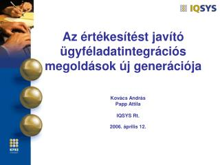 Az értékesítést javító ügyféladatintegrációs megoldások új generációja