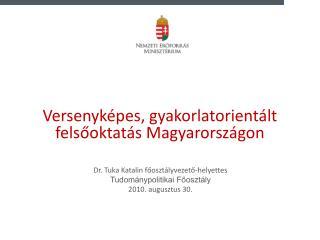Versenyképes, gyakorlatorientált felsőoktatás Magyarországon