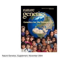 Nature Genetics, Supplement, November 2004