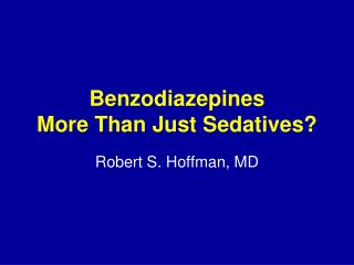 Benzodiazepines More Than Just Sedatives?