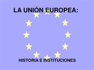LA UNI N EUROPEA: