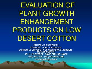 EVALUATION OF PLANT GROWTH ENHANCEMENT PRODUCTS ON LOW DESERT COTTON
