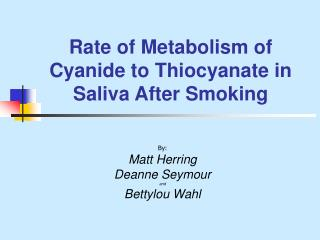 Rate of Metabolism of Cyanide to Thiocyanate in Saliva After Smoking