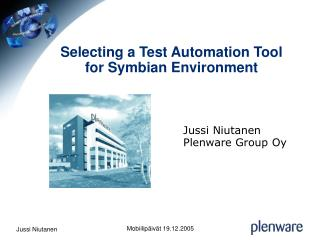 Selecting a Test Automation Tool  for Symbian Environment