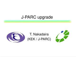 J-PARC upgrade