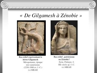 « De Gilgamesh à Zénobie»