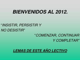 BIENVENIDOS AL 2012.