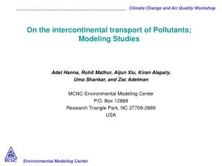 On the intercontinental transport of Pollutants; Modeling Studies