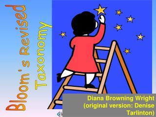 Diana Browning Wright (original version: Denise Tarlinton)