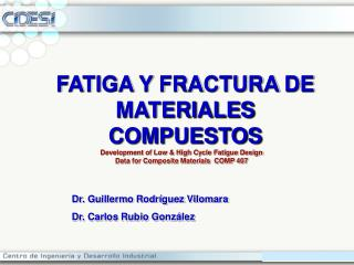 Development of Low & High Cycle Fatigue Design Data for Composite Materials   COMP 407