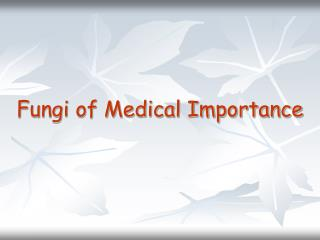 Fungi of Medical Importance
