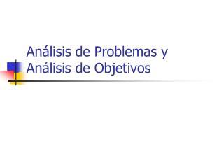 Análisis de Problemas y Análisis de Objetivos