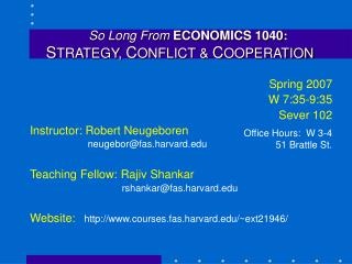 So Long From  ECONOMICS 1040 : S TRATEGY,  C ONFLICT &  C OOPERATION