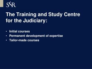 The Training and Study Centre for the Judiciary: