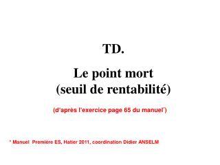 TD.  Le point mort  (seuil de rentabilité)