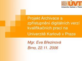 Mgr. Eva Březinová Brno, 22.11. 2006