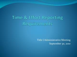 Time & Effort Reporting Requirements