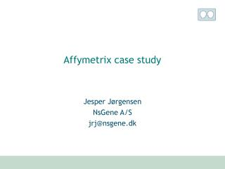 Affymetrix case study