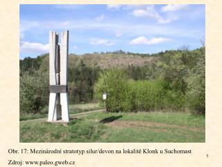 Obr. 17: Mezinárodní stratotyp silur/devon na lokalitě Klonk u Suchomast  Zdroj: paleo.gweb.cz
